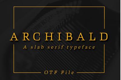 ARCHIBALD: A Classic Slab Serif