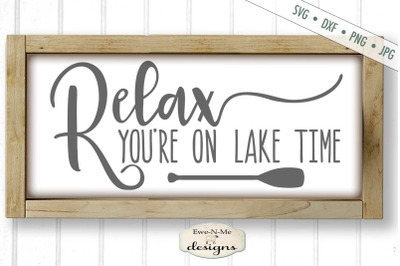 Relax Youre On Lake Time - SVG