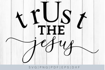 Trust The Jesus SVG Cut File For Cricut