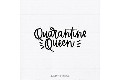 Quarantine Queen SVG