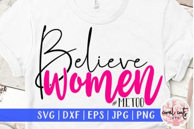 Believe women #metoo -  SVG EPS DXF PNG