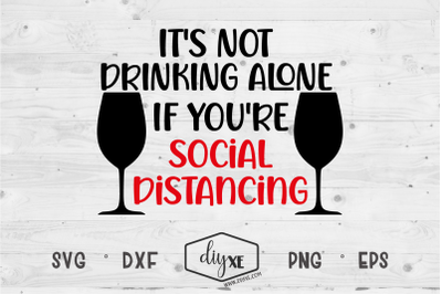 It's Not Drinking Alone - A Quarantine SVG Cut File