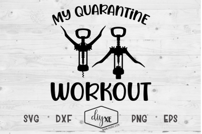 My Quarantine Workout - A Quarantine SVG Cut File $4.00