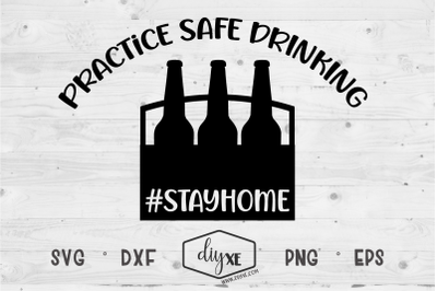 Practice Safe Drinking - A Quarantine SVG Cut File