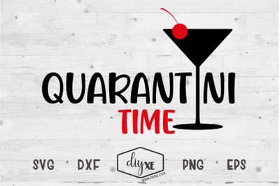Quarantini Time - A Quarantine SVG Cut File