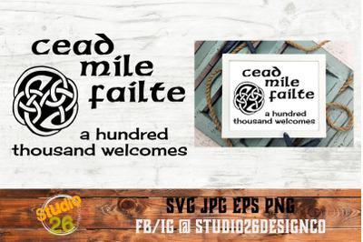 Celtic Welcome - Cead Mile Failte - SVG PNG EPS