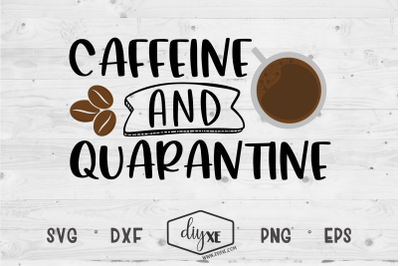 Caffeine and Quarantine - A Social Distancing SVG Cut File