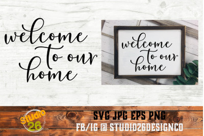 Welcome to our Home - SVG PNG EPS