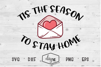 Tis The Season To Stay Home  - A Social Distancing SVG Cut File