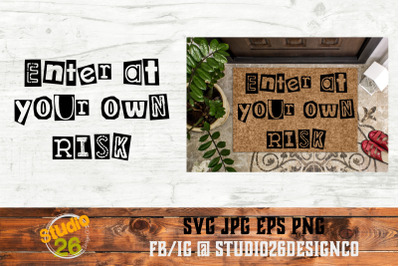 Enter At Your Own Risk - SVG PNG EPS
