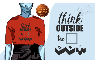 Saying Svg, Think Outside The Box, Vector Graphic, Clipart Quote, Art
