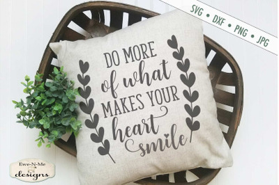 Do More of What Makes Your Heart Smile - SVG
