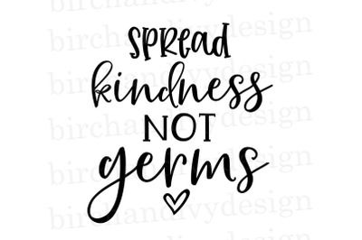 Spread Kindness Not Germs
