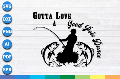 Gotta Love a Good Pole Dance svg, png, dxf cricut files