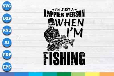 I am just happier person when i am fishing svg, png, dxf cricut files