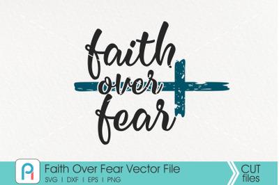 Faith Over Fear Svg, Faith Svg, Easter Svg, Jesus Svg