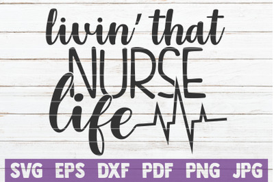 Livin' That Nurse Life SVG Cut File