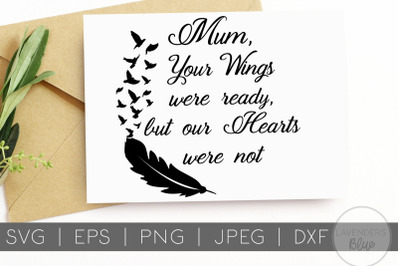Mum, Your Wings Were Ready | SVG Quote