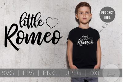 Little Romeo SVG | Valentines Quote | Kids Quote