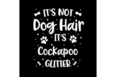 Its Not Dog Hair Its Cockapoo Glitter
