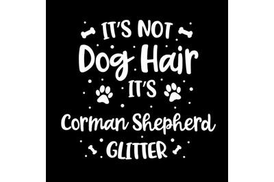 Its Not Dog Hair Its Corman Shepherd Glitter