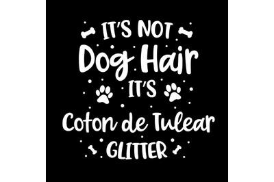 Its Not Dog Hair Its Coton De Tulear Glitter