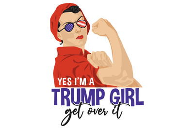 Yes i'm a Trump Girl Get Over It