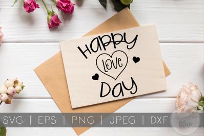 Happy Love Day | Valentines Quote | Boyfriend | Girlfriend SVG