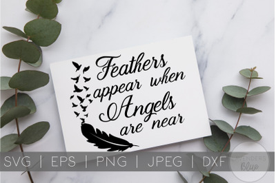 When Feathers Appear, Angels are Near | SVG Quote