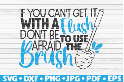 If you can't get it with a flush SVG | Bathroom Humor