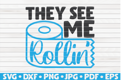 They see me rollin SVG | Bathroom Humor