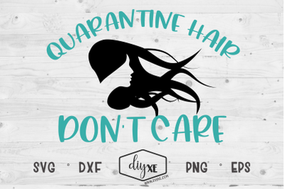 Quarantine Hair Don't Care - A Quarantine SVG Cut File