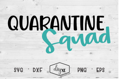 Quarantine Squad - A Quarantine SVG Cut File