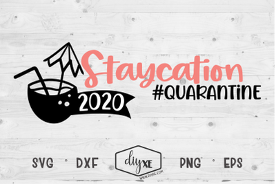 Staycation 2020 - A Quarantine SVG Cut File