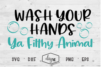 Wash Your Hands Ya Filthy Animal - A Quarantine SVG Cut File
