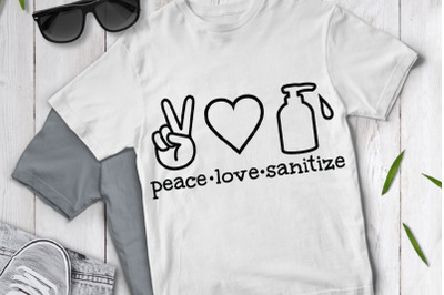 Peace Love Sanitize SVG, Quarantine SVG, Wash your Hands.