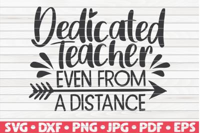 Dedicated Teacher SVG | Quarantine / Social distancing