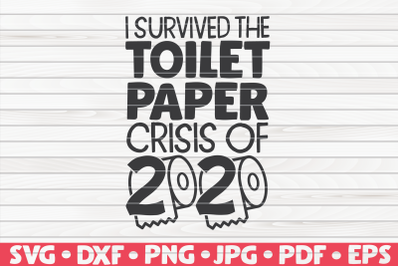 I survived the toilet paper crisis SVG|Quarantine / Social distancing