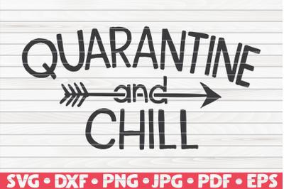 Quarantine and chill SVG | Quarantine / Social distancing