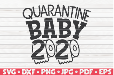 Quarantine baby 2020 SVG | Quarantine / Social distancing