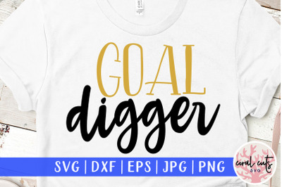 Goal digger - Women Empowerment SVG EPS DXF PNG