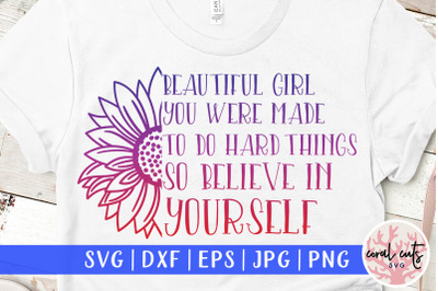 Beautiful girl you were - Women Empowerment SVG EPS DXF PNG