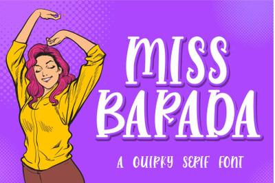 Miss Barada - a Quirky Serif Font