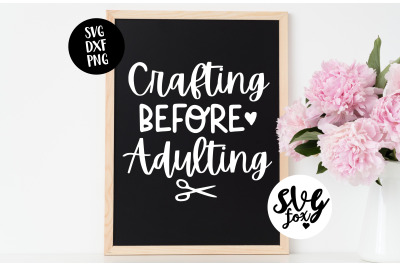 Crafting Before Adulting SVG DXF PNG