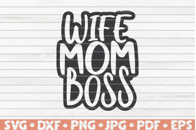 Wife Mom Boss SVG   Mother's Day saying