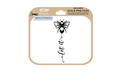 Let it Bee svg, PNG, Cutting files for cricut and silhouette