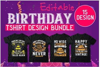 15 Editable Birthday  Tshirt Design Bundle