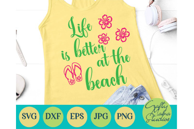 Life Is Better At The Beach Svg, Summer Svg