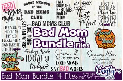 Bad Mom Bundle Svg, Good Moms Say Bad Words Svg