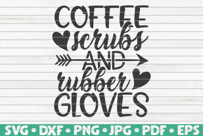 Coffee scrubs and rubber gloves SVG | Nurse Life